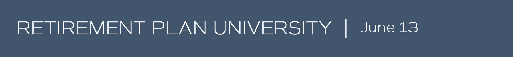 WEBSITE BANNER-Retirement Plan University.png