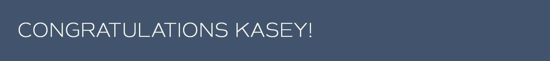WEBSITE BANNER-Congratulations Kasey.png