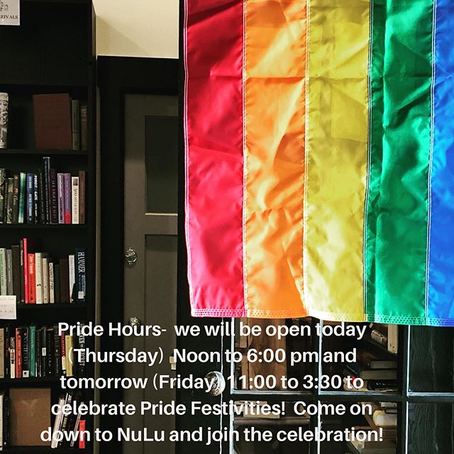 PRIDE! We will be open 12-6 Thursday and 11-3:30 Friday to celebrate Pride!