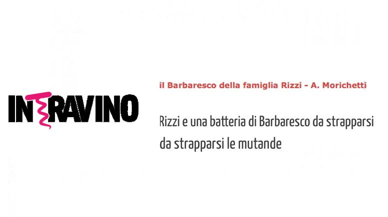 www.intravino.com  - A. Morichetti -Il Barbaresco della famiglia Rizzi