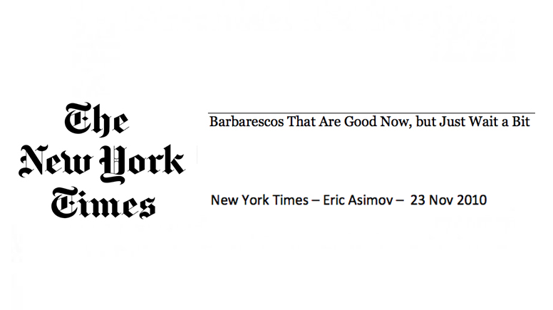 New York Times - Eric Asimov -Barbarescos That Are Good Now, but Just Wait a Bit