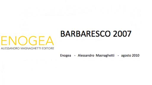 Enogea - Alessandro Masnaghetti - Barbaresco 2007 - Agosto 2010