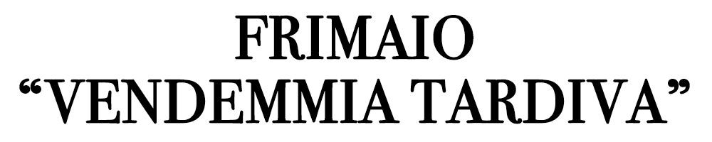 FRIMAIO VENDEMMIA TARDIVA CANTINA RIZZI TREISO.jpg