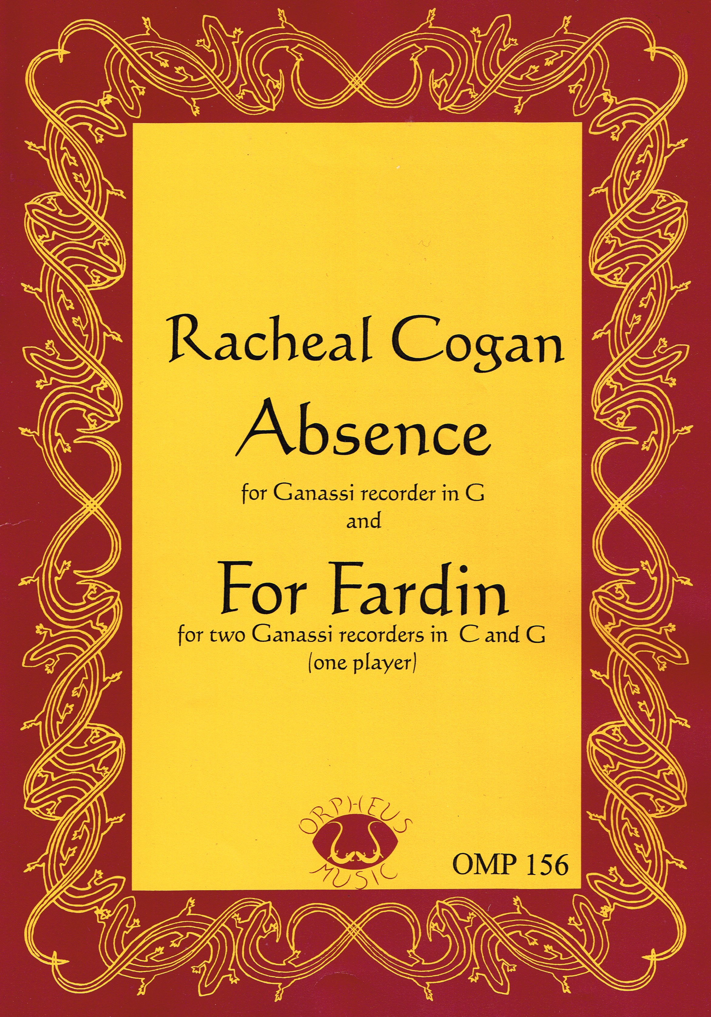 ABSENCE: for Ganassi recorder in G FOR FARDIN: for two Ganassi recorders in C & G (one player) Available as a download and sheet music. Orpheus Music, OMP 156 (2006).