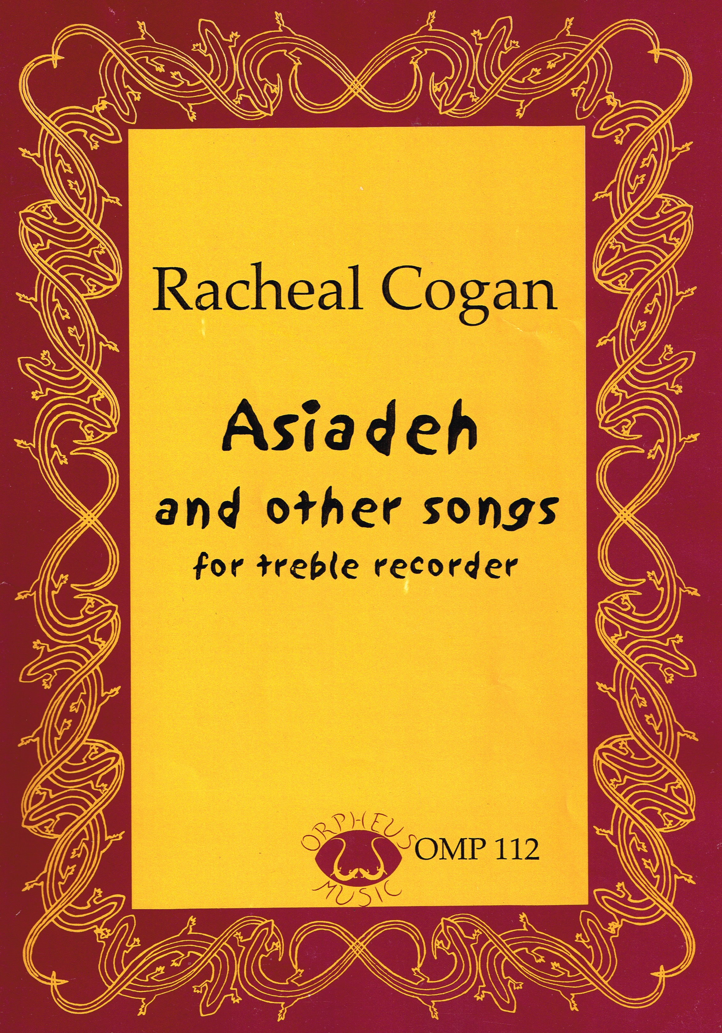 ASIADEH AND OTHER SONGS For treble recorder. Available as a download and sheet music Orpheus Music, OMP 112 (2004).