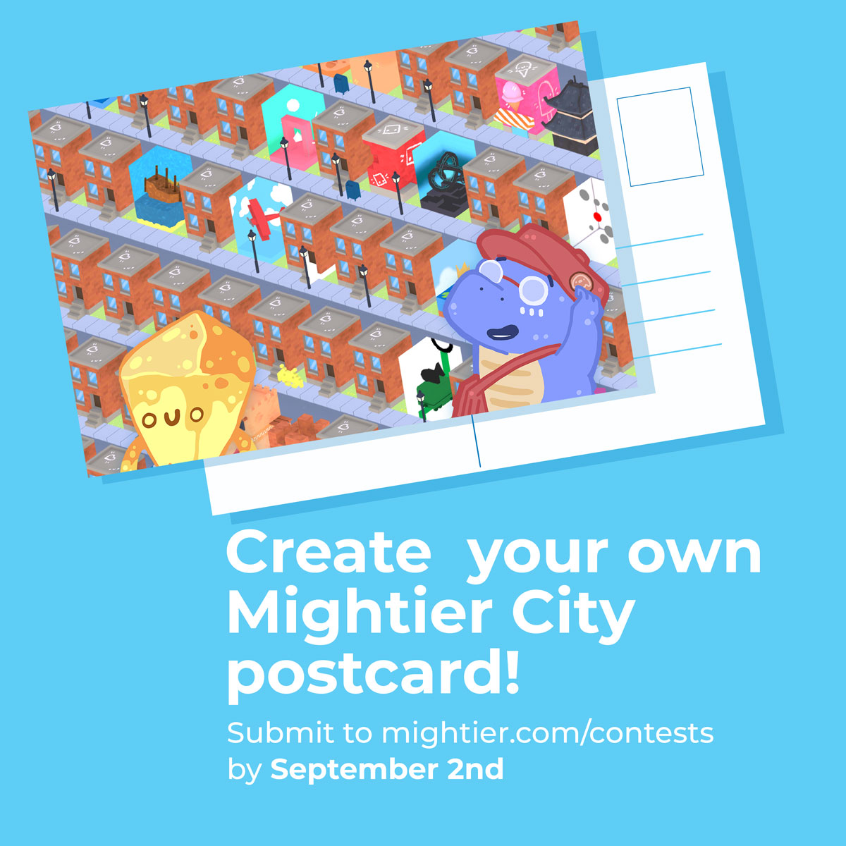 Create your own Mightier City postcard! Submit to  mightier.com/contests .