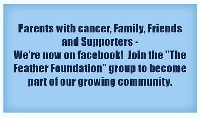 To voice parents' experience with cancer, info share and more. Whether you are going through this yourself or are a supporter of our cause, join us! #feathercommunity #thefeathercommunity #parentwithcancer #parentswithcancer #hopethroughcancer