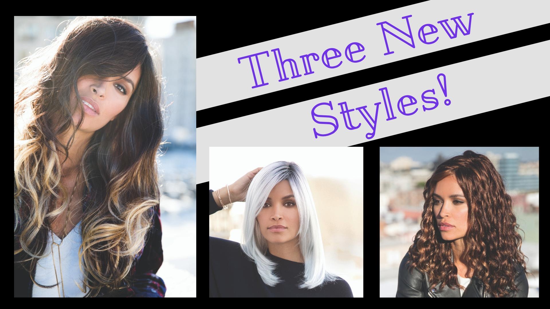 Three New Styles.jpg