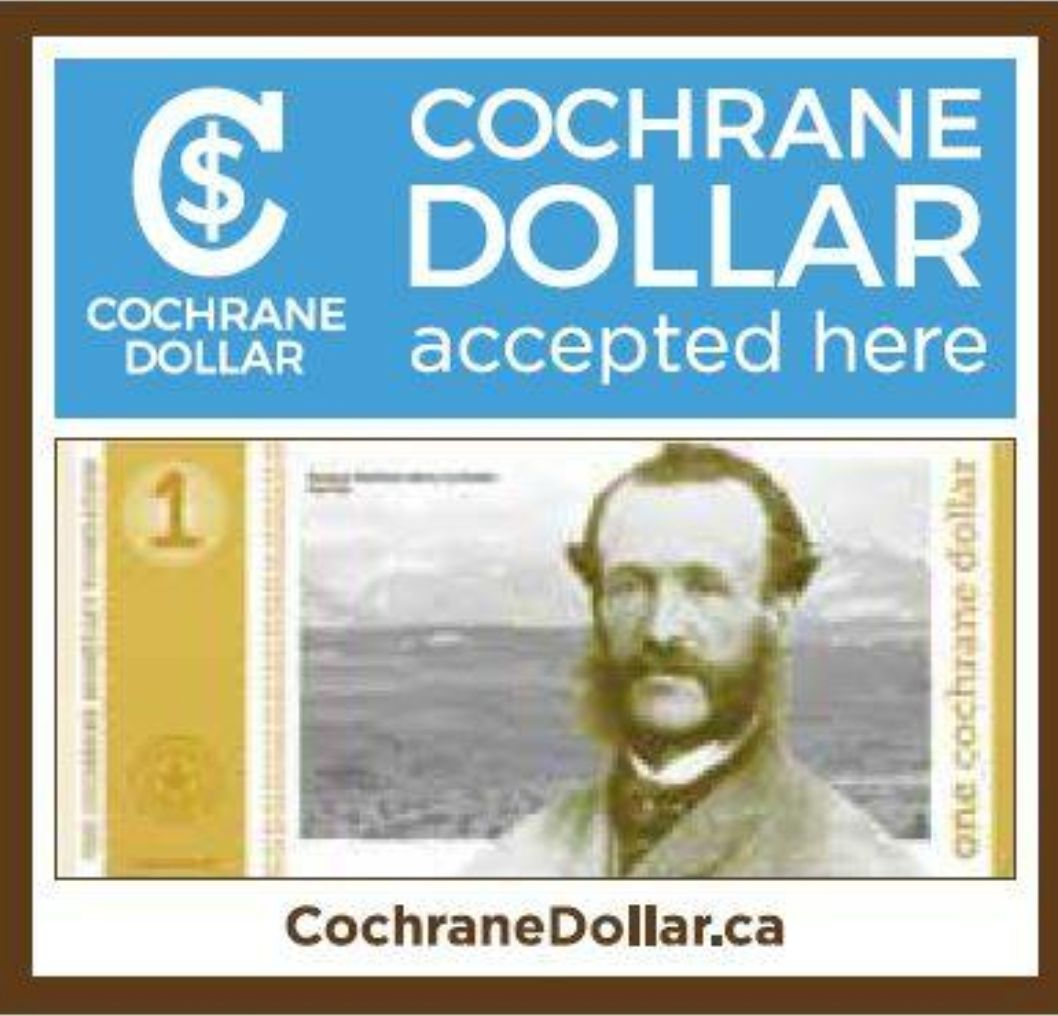 If you see this sticker on the door or window of a local business, they accept Cochrane Dollars for their goods & services.