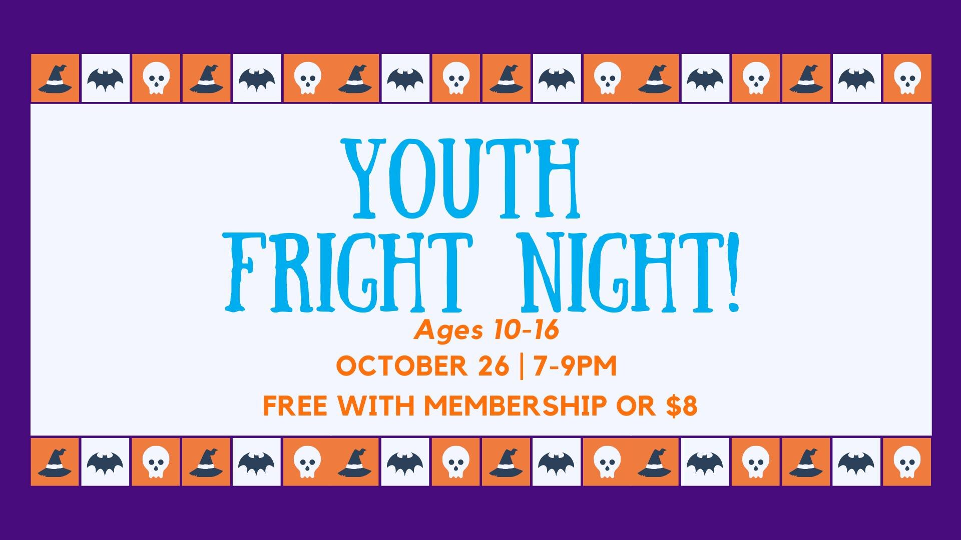 Youth Fright Night - Spray Lakes Sawmills Family Sports CentreOctober 26th from 7pm to 9pm - $8 pp