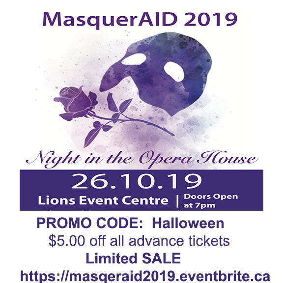 MasquerAid 2019 - Lions Event CentreOctober 26th from 7pm to 1am - $20ppPrizes for best costume!