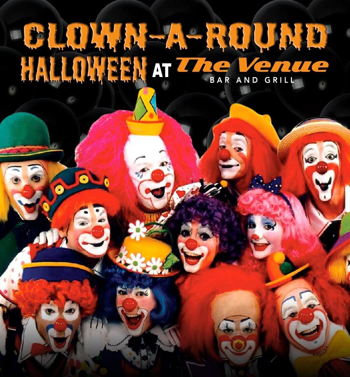 Clown-A-Round Halloween - The Venue Bar & Grill, October 31st, November 1st & 2nd - Creepy cocktails and prizes for best costume!