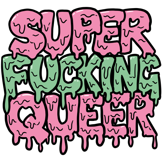 """""SUPER* FUCKING *QUEER""  3"" sticker"