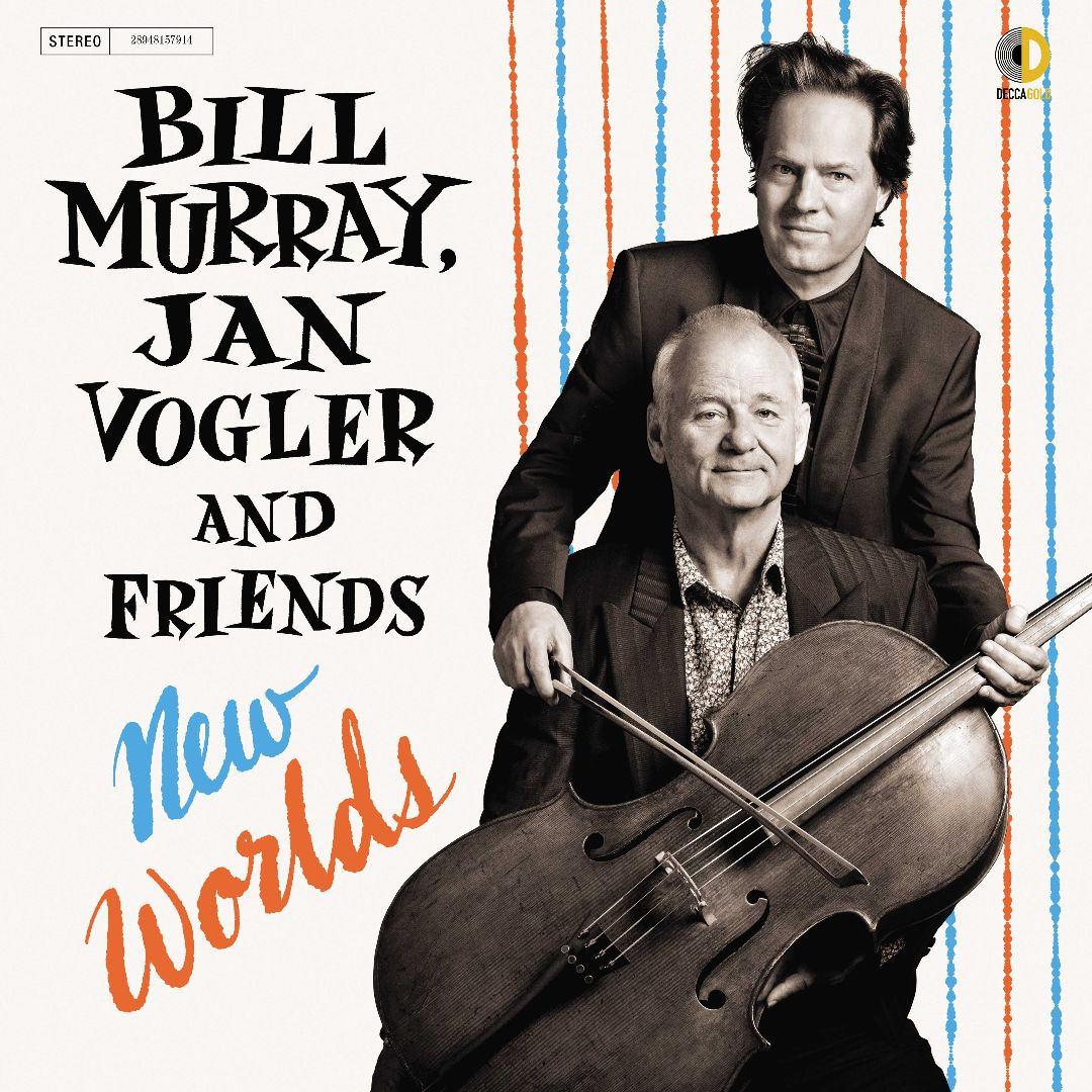 Bill Murray and Jan Vogler - New Worlds.jpg