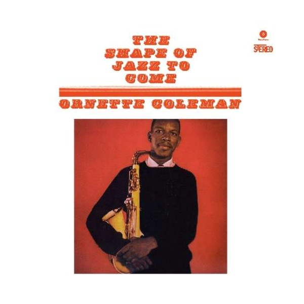 Ornette Coleman —  The Shape of Jazz to Come  (1959)