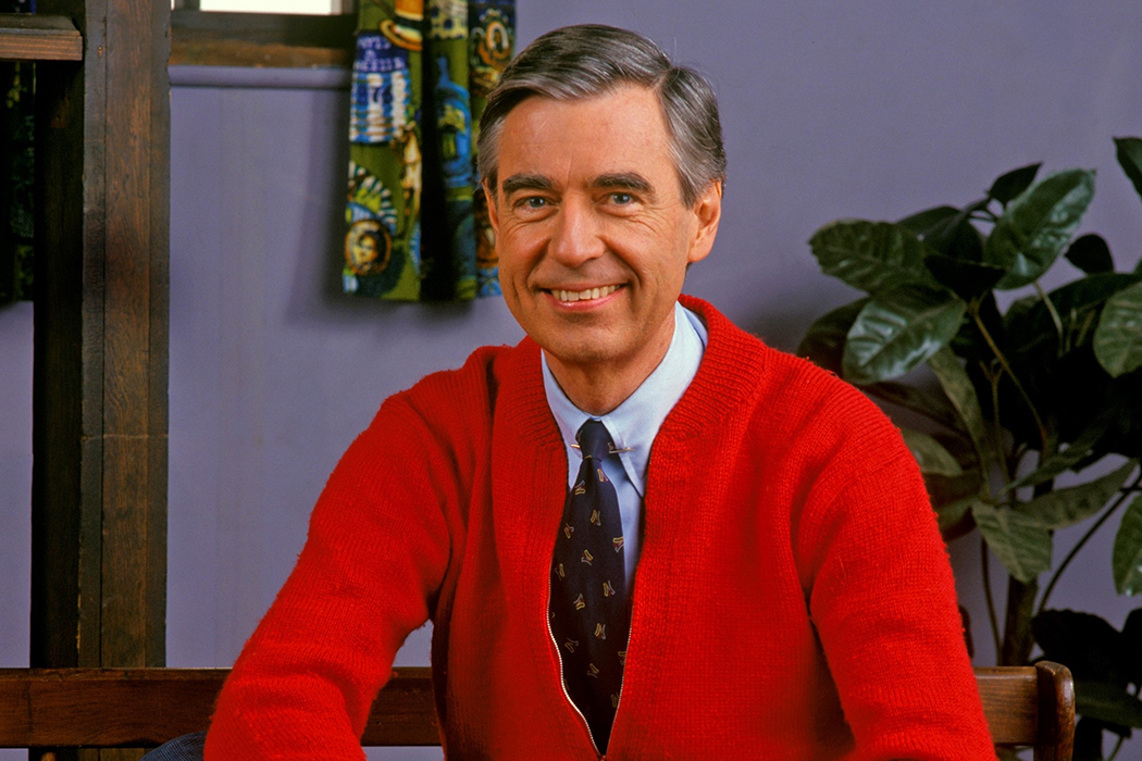 Fred Rogers. Anything else I add would be superfluous.