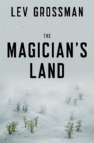The Magician's Land  by Lev Grossman (Plume, 2014).
