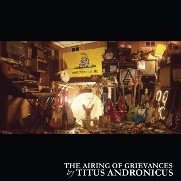 Titus Andronicus - The Airing of Grievances — click through for youtube playlist.
