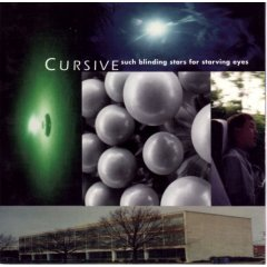 Cursive's first album,  Such Blinding Stars for Starving Eyes  — released in 1997. It's impossible for their sound not to change over that span of time.