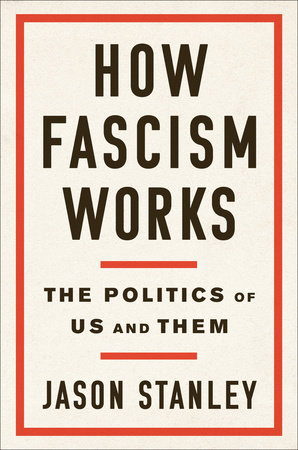 Jason Stanley's  How Fascism Works  — Required reading for our moment in history.