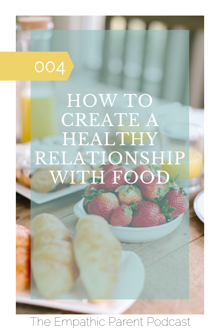 How to Create a Healthy Relationship with Food