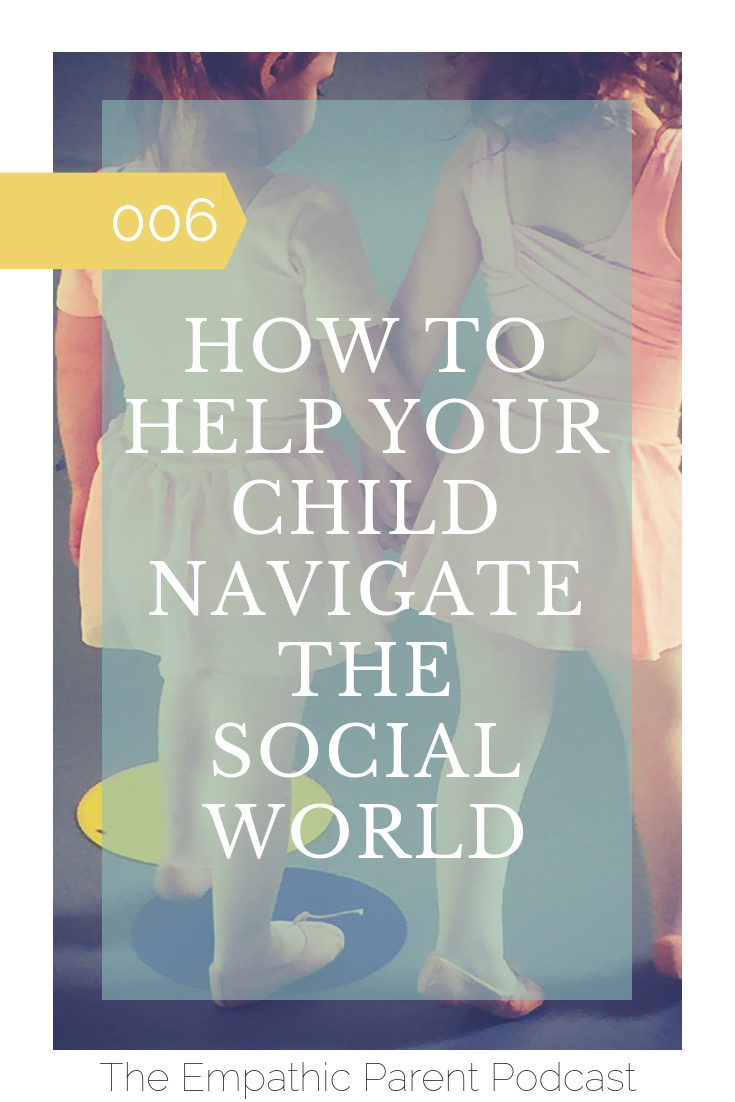 How to Help Your Child Navigate the Social World