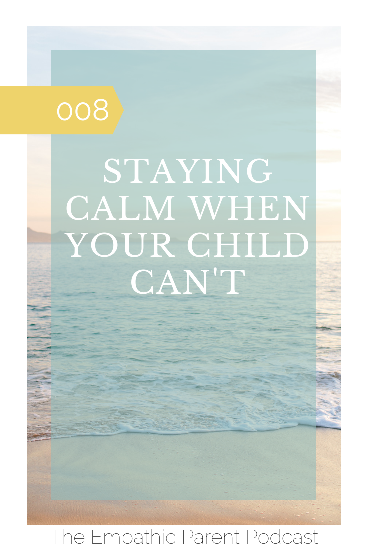 Staying Calm When Your Child Can't