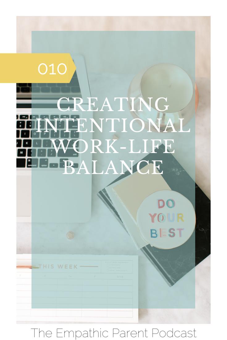Creating Intentional Work-Life Balance