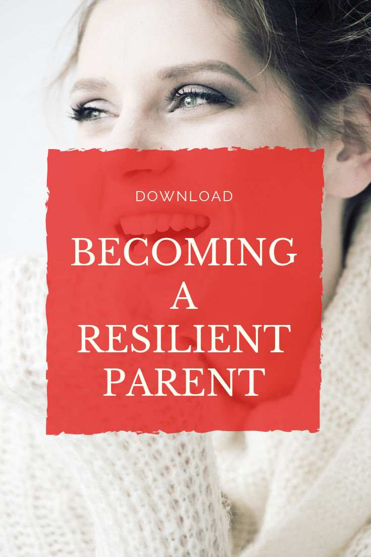Become a resilient parent