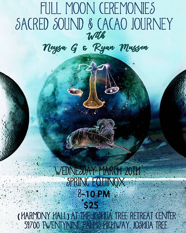 Join us for our next full moon ceremony March 20th 8-10pm at the @harmonyhallretreat...@jtretreatcenter. $25 at the door We provide two blankets but please bring anything else you might need to be comfortable.  Ryan will be joined by Neysa who will conduct a cacao intention circle prior to the meditation.  Donations will also be accepted for https://borderkindness.org Please bring any clothing or non perishable foods and we will make sure it gets to the right people. We all hope you can make it.  #harmonyhallretreat #joshuatreeretreatcenter  #Joshuatree  #yuccavalley #fullmoonceremonies #soundbath #cacao