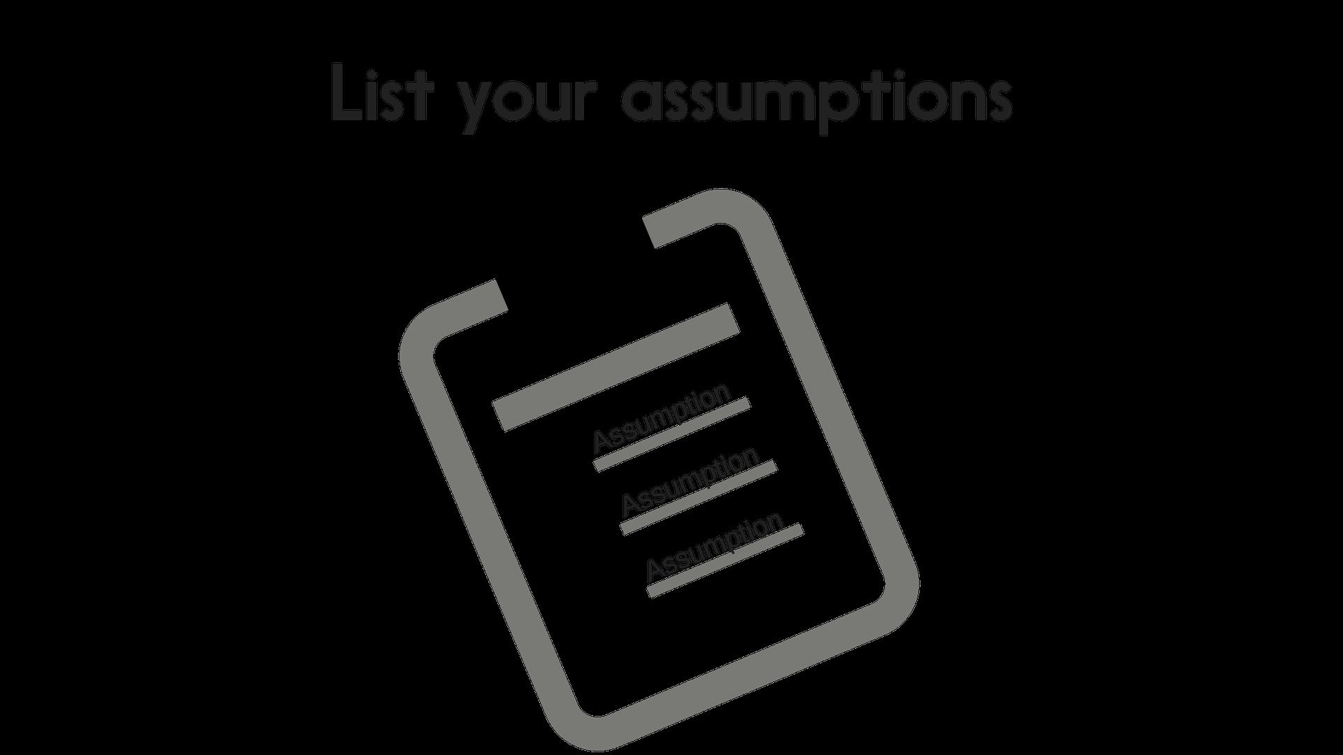 List your assumptions.png