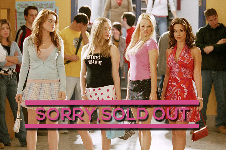 Mean Girls Sold Out 14th.jpg