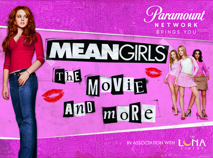 MEAN GIRLS THE MOVIE AND MORE