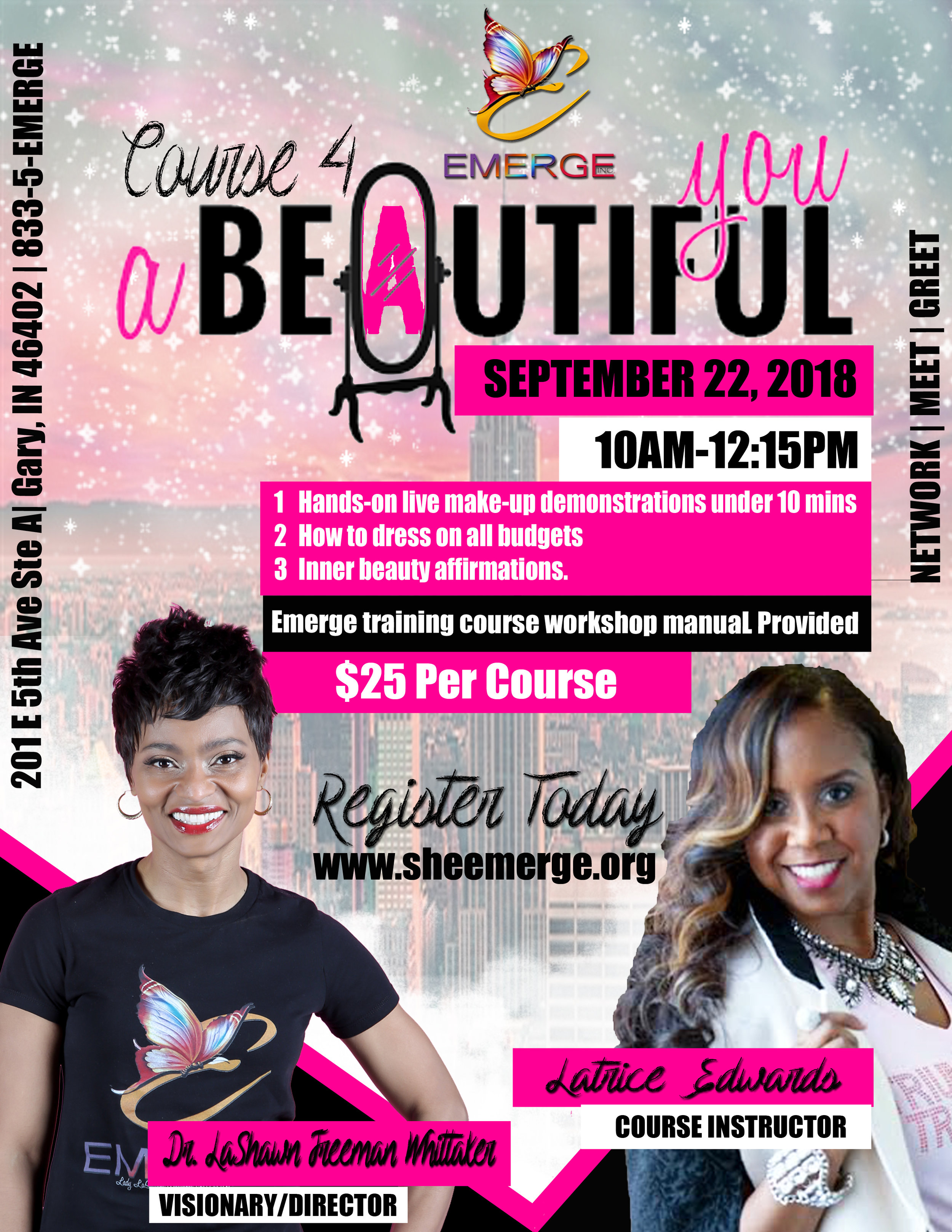 Course 4: A Beautiful You - Session Start Date: September 22, 2018Course Description: Fearfully and Wonderfully Made-Makeup tips, How to dress on all budgetsPresenter: LaTrice EdwardsLocation: 201 E 5th Ave Ste DTime 10:00am-12:15pm