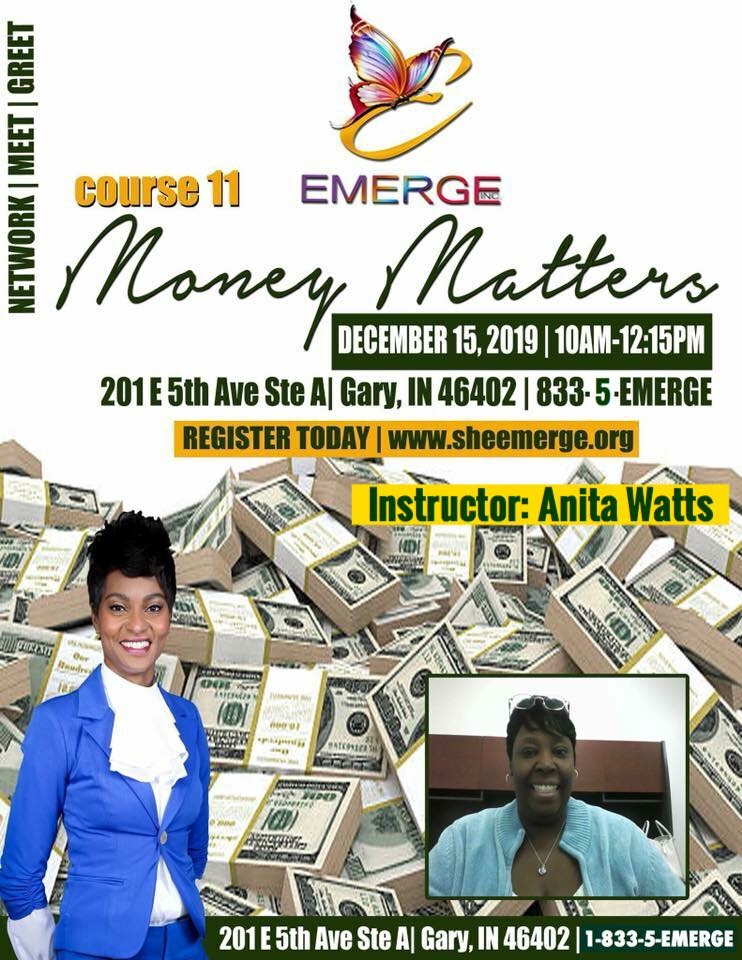 Course 11: Money Matters - Session Start Date: December 15, 2018Course Description: Learn how money matters and how to properly manage your money. Also a perfect opportunity to Network, Meet & Greet others!Presenter: Anita WattsTime: 10:00am-12:15pmLocation: 201 E 5th Ave Ste D