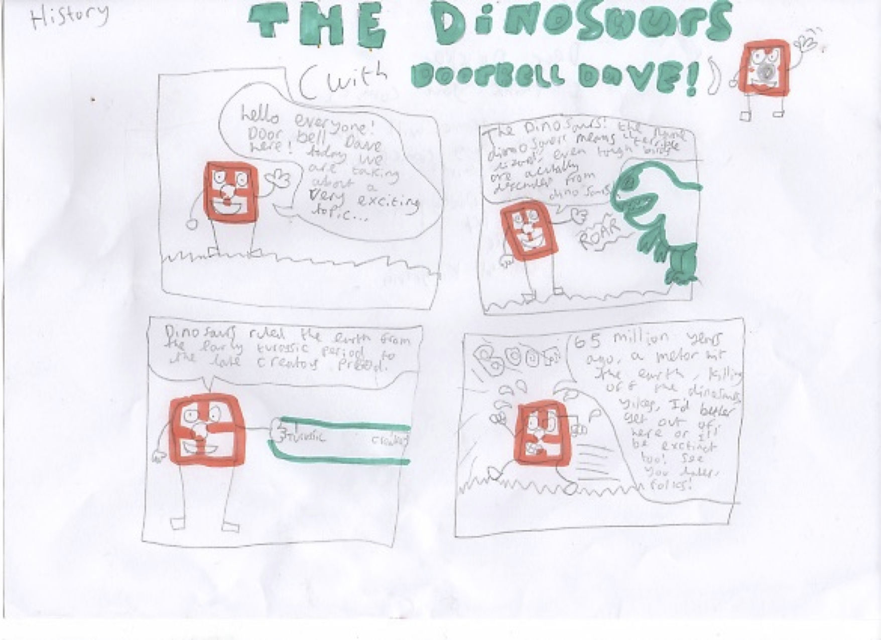 This is an educational comic about History that Zach (age 14) sent in to us. He even made his own character: Doorbell Dave!