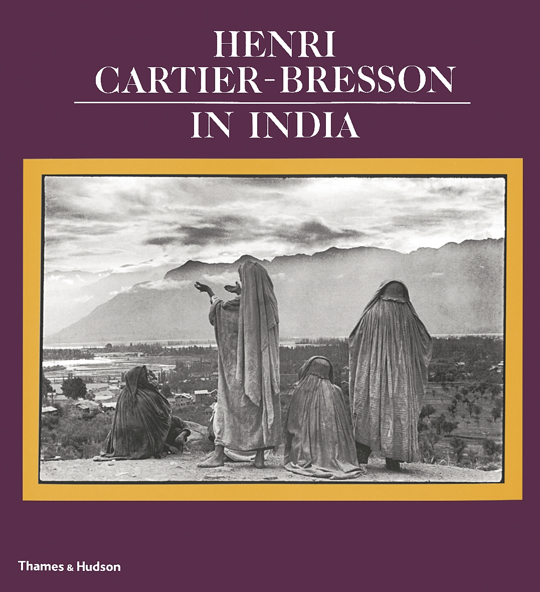 Henry Cartier-Bresson - In India   Bradley Hanson