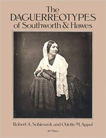 The Daguerreotypes of Southworth and Hawes   Ian Weldon