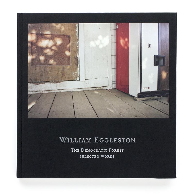 William Eggleston - The Democratic Forest   Bradley Hanson