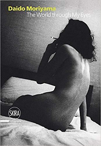 Daido Moriyama - The World Through My Eyes   Jordi Cervera