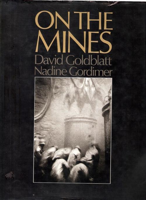 David Goldblatt - On The Mines   Jillian Edelstein