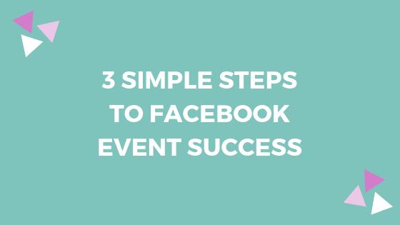 3-steps-facebook-events-success-bend-oregon-social-media-digital-marketing-consultant.png