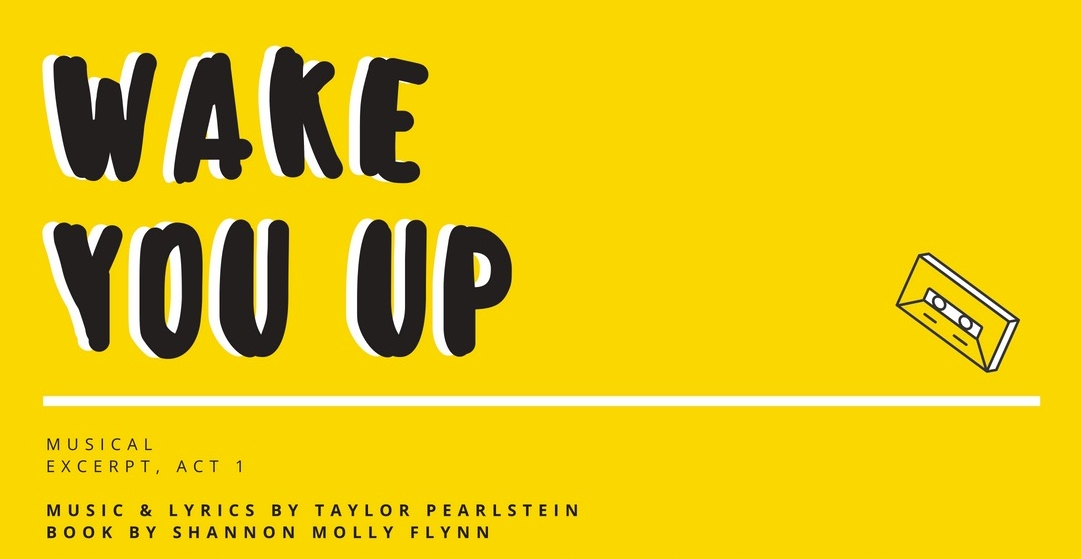 wake you up: a new musical - SCRATCH festival | seattle | august 2018