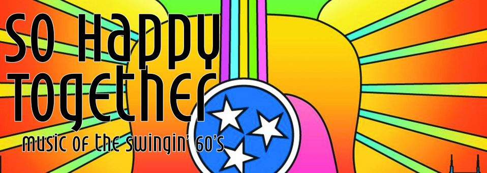 so happy together: music of the swingin' 60's - bristol valley theater | naples, ny | june 2019