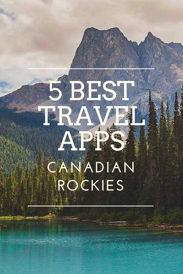 5 Best Travel Apps in Canada and Canadian Rockies