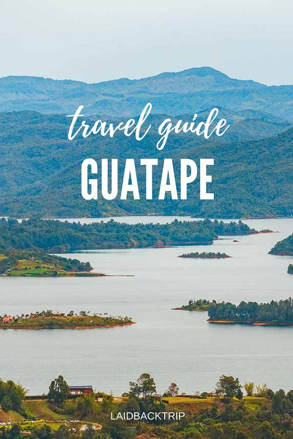 Guatape and Piedra del Penol Guide