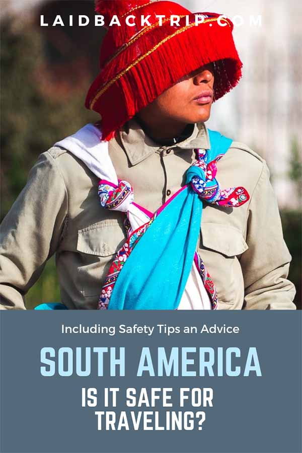 South America Travel Safety Guide