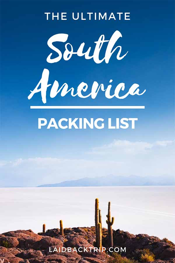 What To Pack For South America Guide