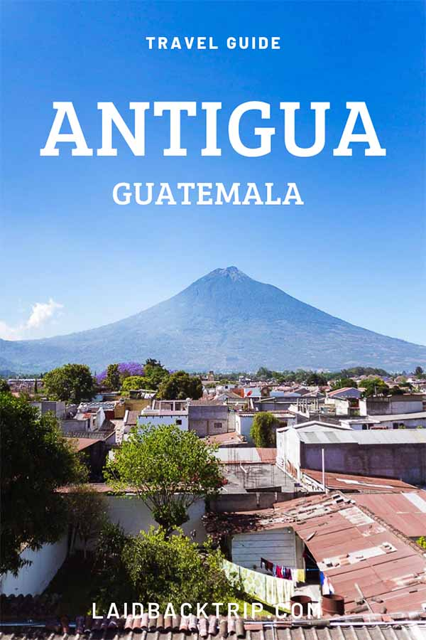 Antigua, Guatemala Travel Guide