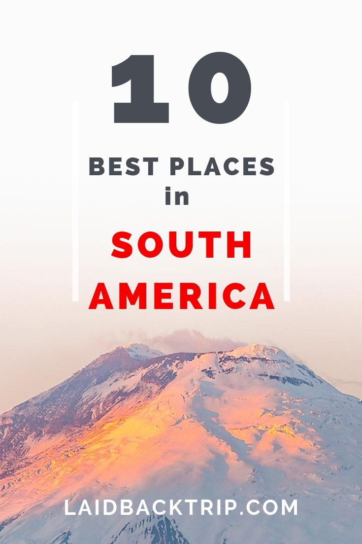 10 Best Places in South America